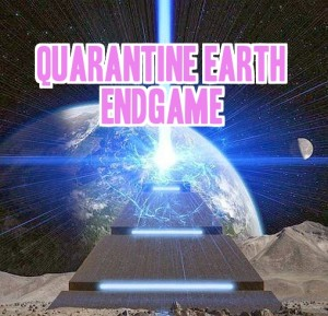 Quarantine Earth Endgame